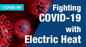 Fighting COVID-19 with Electric Heat
